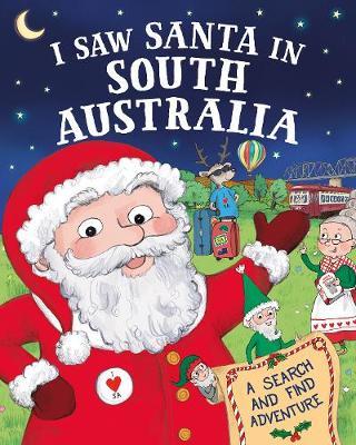 I Saw Santa in South Australia by J.D. Green