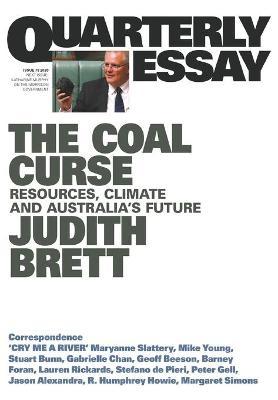 The Coal Curse: Resources, Climate and Australia's Future: Quarterly Essay 78 book