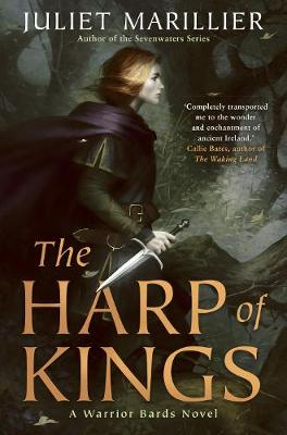The Harp of Kings: A Warrior Bards Novel 1 by Juliet Marillier