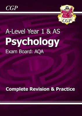 A-Level Psychology: AQA Year 1 & AS Complete Revision & Practice by CGP Books