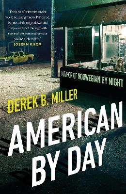 American By Day by Derek B. Miller