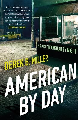 American By Day: Shortlisted for the CWA Gold Dagger Award by Derek B. Miller