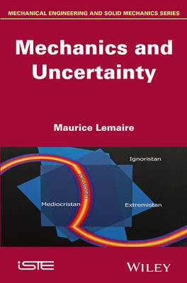 Mechanics and Uncertainty by Maurice Lemaire