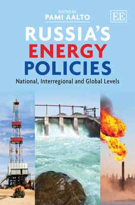 Russia'S Energy Policies by Pami Aalto