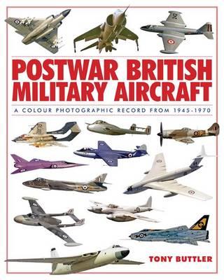 Postwar British Military Aircraft by Tony Buttler