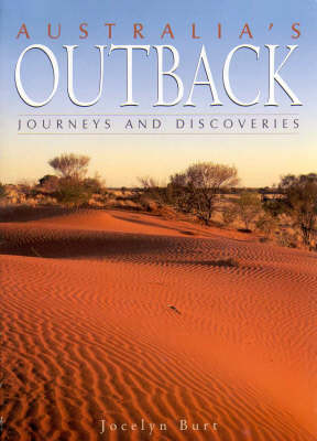 Australia's Outback: Journeys and Discoveries: Journeys and Discoveries by Jocelyn Burt