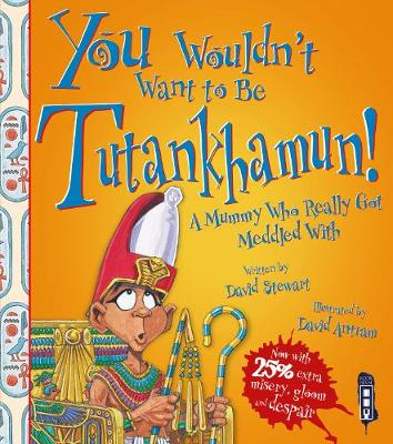 You Wouldn't Want To Be Tutankhamun! book