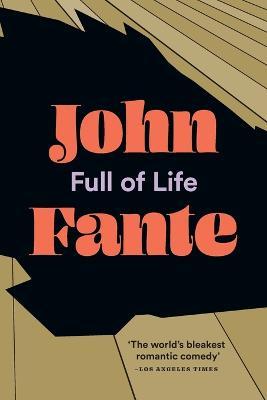 Full of Life by John Fante