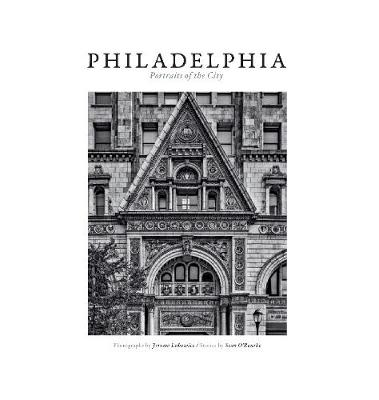 Philadelphia - Portraits of a City by Sean O'Rourke