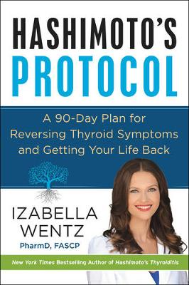 Hashimoto's Protocol by Izabella Wentz