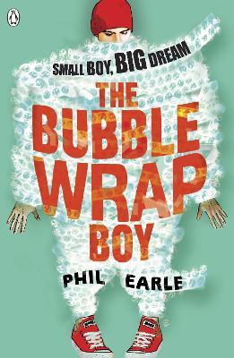 Bubble Wrap Boy by Phil Earle