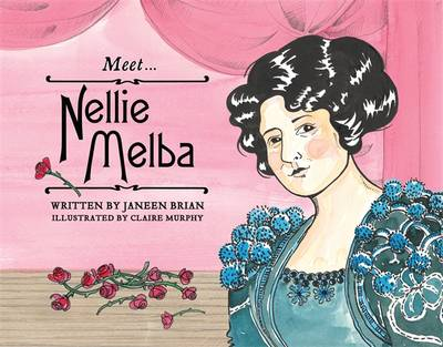 Meet... Nellie Melba by Janeen Brian