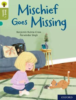 Oxford Reading Tree Word Sparks: Level 7: Mischief Goes Missing by Benjamin Hulme-Cross