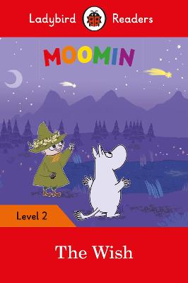 Moomin: The Wish - Ladybird Readers Level 2 by Ladybird