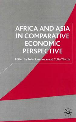 Africa and Asia in Comparative Economic Perspective by Peter Lawrence