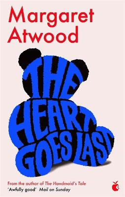 Heart Goes Last by Margaret Atwood