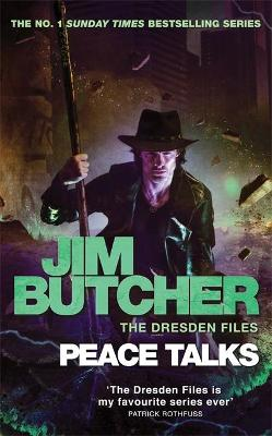 Peace Talks: The Dresden Files, Book Sixteen by Jim Butcher