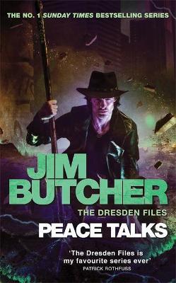 Peace Talks: The Dresden Files, Book Sixteen by Jim Butcher
