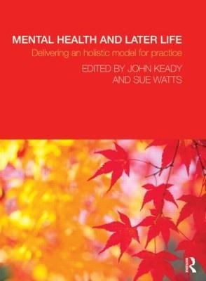 Mental Health and Later Life by John Keady