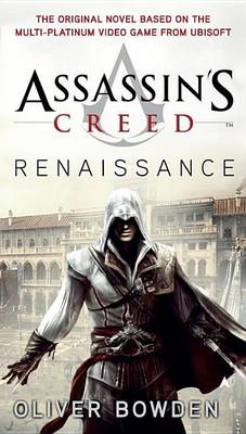 Assassin's Creed: Renaissance by Oliver Bowden