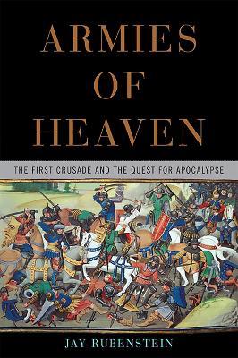 Armies of Heaven by Jay Rubenstein