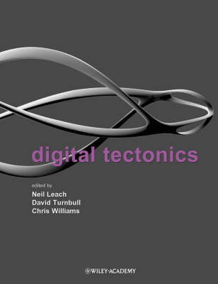 Digital Tectonics by Neil Leach