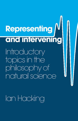 Representing and Intervening by Ian Hacking