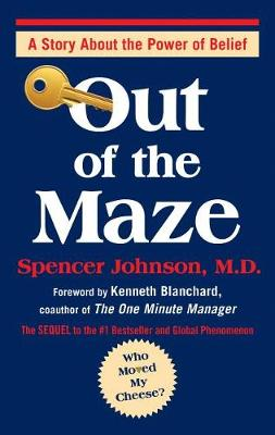 Out of the Maze by P Spencer Johnson