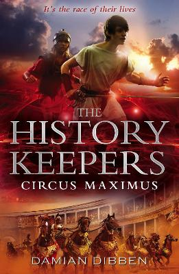 History Keepers: Circus Maximus by Damian Dibben