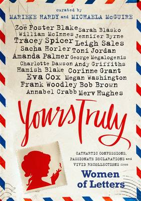 Yours Truly: Women Of Letters by Marieke Hardy