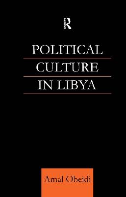 Political Culture in Libya by Amal S M Obeidi