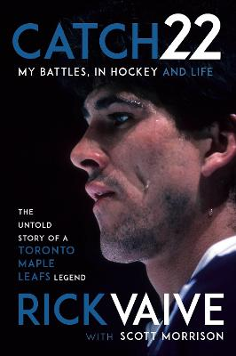 Catch 22: My Battles, in Hockey and Life book