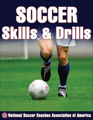 Soccer Skills and Drills by National Soccer Coaches Association of America
