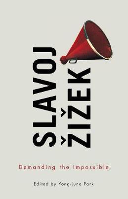 Demanding the Impossible by Slavoj Zizek