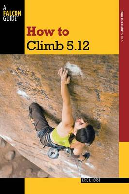 How to Climb 5.12 by Eric van der Horst