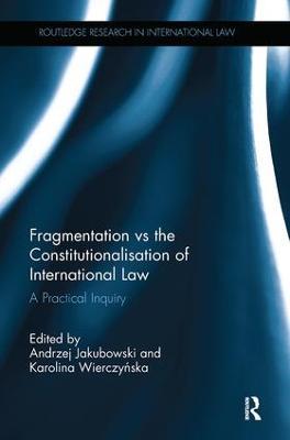 Fragmentation vs the Constitutionalisation of International Law book