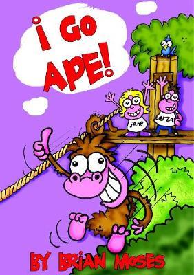 I Go Ape by Brian Moses