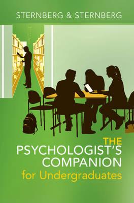 The Psychologist's Companion for Undergraduates by Robert J. Sternberg