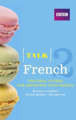 Talk French 2 (Book/CD Pack): The ideal course for improving your French by Sue Purcell