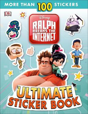 Ralph Breaks the Internet Ultimate Sticker Book: Disney Wreck-It Ralph 2 by DK