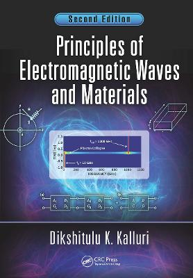 Principles of Electromagnetic Waves and Materials, Second Edition by Dikshitulu K. Kalluri