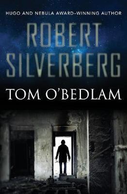 Tom O'Bedlam by Robert Silverberg