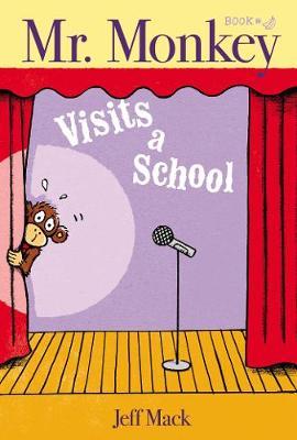 Mr. Monkey Visits a School by Jeff Mack
