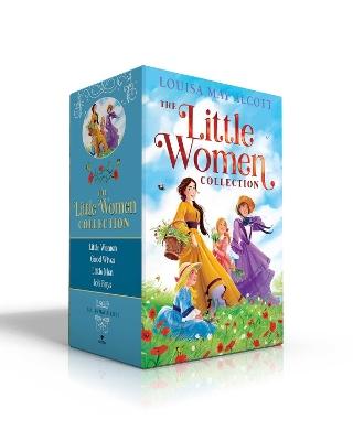 The Little Women Collection: Little Women; Good Wives; Little Men; Jo's Boys by Louisa May Alcott