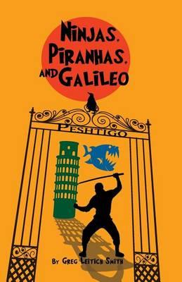 Ninjas, Piranhas, and Galileo by Greg Leitich Smith