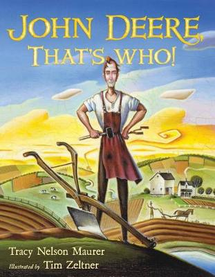 John Deere, That's Who! by Tracy Nelson Maurer; illustrated by Tim Zeltner