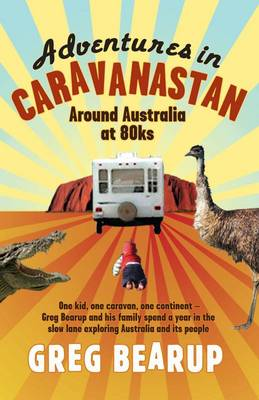 Adventures In Caravanastan by Greg Bearup