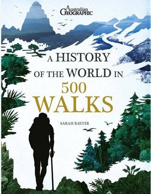 History of the World in 500 Walks by Sarah Baxter