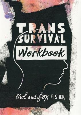 Trans Survival Workbook by Owl Fisher
