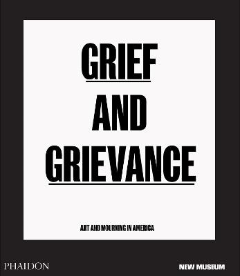 Grief and Grievance: Art and Mourning in America book